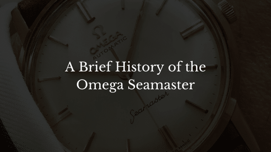 A Brief History of the Omega Seamaster